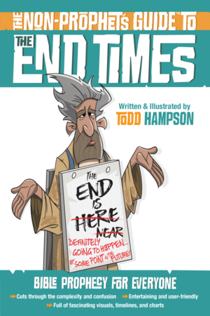 The Non-Prophet's Guide™ to the End Times